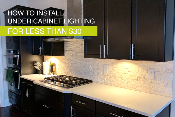 DIY Under Cabinet Lighting for less than $30